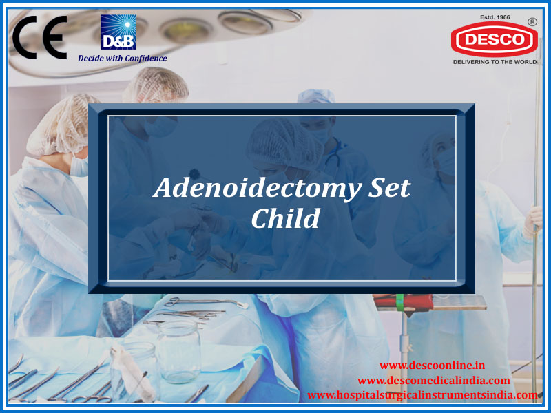 ADENOIDECTOMY SET CHILD