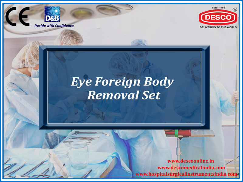 EYE FOREIGN BADY REMOVAL SET