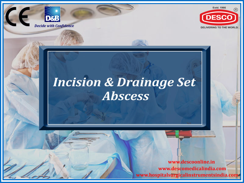 INCISION & DRAINAGE SET ABSCESS